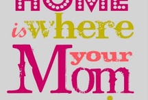 Mothers Day and Moms / by Cathy Krenek