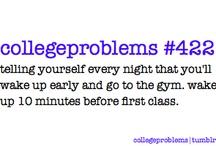 College Kid problems. / by DeShondra Michelle