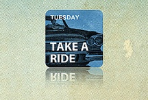Take a Ride! / TUESDAY / by BLOGGER 42