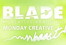The Monday Creative Boost / Chris provides and shares great inspiration and insight each week through his series of Blade Blogs!  / by Blade Branding