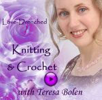 Love-Drenched Knitting and Crochet Podcasts / by Teresa Bolen / Love-Drenched Knitting and Crochet