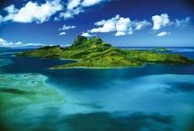 I Wanna Go To: Pacific Islands / Bora Bora, Tahiti, done / by Kym Gould