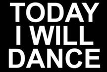 Dance - Inspirational Words / by Laura Orlando