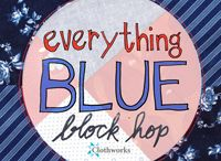 Everything Blue Block Hop / Bloggers, designers, quilters and Clothwork folk are making blocks using Everything Blue by Marsha McCloskey to use in donation quilts. Follow along to see our progress! / by Clothworks