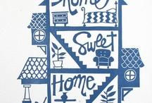 Home Sweet Home / by Ellen Rodnite