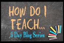 How Do I Teach ... 5 Day Blog Series / This series is an in depth look at various bloggers techniques, pitfalls, tips, tricks, likes, dislikes, etc. and how they handle those particular situations. Each participant has a different topic so make sure to visit everyone's blogs! / by Jill {Enchanted Homeschooling Mom}