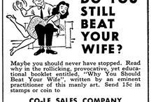 Offensive Old Ads, Products, etc. / What were the advertising people thinking in the 50's and 60's? I grew up in the 60's and still find these revolting! To think the public mindset in general was so bad that no one thought twice about these ads. I've included ads & things from all eras that would be found insensitive and/or offensive today.  / by Laura Osburne