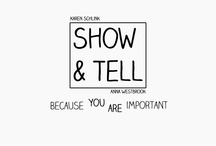 Show & Tell / by Karen Schlink