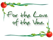 For The Love Of The Vine  / Great comments, thanks and praise from Dei Fratelli Lovers of all ages! / by Dei Fratelli