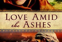 Love Amid the Ashes / by Mesu Andrews--Author