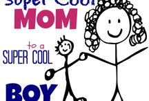 How to be a Super Cool Mom to a Super Cool Boy / by JanetGoingCrazy