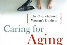 Aging Parents / Caring for Aging Parents / by Edie Davis