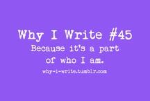 i AM A WRITER!!! / by Tanya Trout-Bainbridge