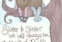 SISTERLY ❤  / Love, laughter, tears, memories... / by Illy Quiñones