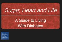Sugar, Heart and Life / Living with Diabetes? We have a web resource for that. Check out https://www.bcm.edu/centers/cancer-center/sugar-heart-life/pub/en/home.cfm. / by Baylor College of Medicine