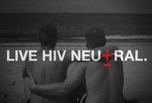 Live HIV Neutral. / Our Summer 2012 Launch Campaign. / by The Stigma Project