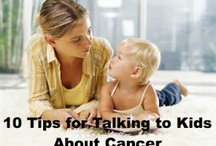 Talking to Kids About Cancer / by Myeloma Teacher