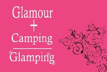 Glamping / by Kathi Nees