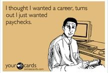 Career Humor / by LSU Shreveport Student Development