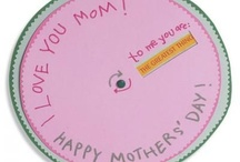 Mother's Day / by Katie Collman