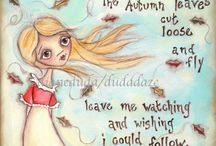 My Prints / Some of my favorite prints available in my Etsy shop. Sorry about the watermarks and price tags, but I've had a few problems with people grabbing my art and using without my permission.  Maybe this will help a little. :)  / by Diane Duda
