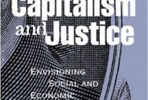 Capitalism and Social Justice / by Stephanie Goldenberg