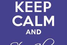 Keep Calm and... / by Hilda Rocha