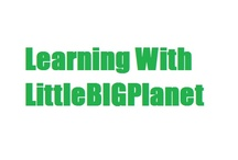 Learning With LittleBIGPlanet / by Heather!