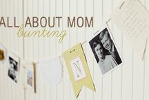 Sweet ideas for Mom / by Behind The Studio