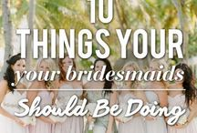 To my MOH & Bridesmaids :) / by Alyssa Jane