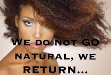 100% Natural / Natural hair pictures and stuff / by Tanzanique Carrington