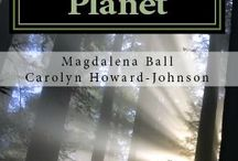 Sublime Planet / This is a board for sharing images, information, and posts relating to Magdalena Ball and Carolyn Howard-Johnson's new poetry book Sublime Planet: Poems for Earth Day. / by Magdalena Ball