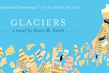 Glaciers by Alexis Smith / Alexis M. Smith grew up in Soldotna, Alaska, and Seattle, Washington. She received an MFA in creative writing from Goddard College. She has written for Tarpaulin Sky and powells.com. She has a son and two cats, and they all live together in a little apartment in Portland, Oregon. / by Tin House