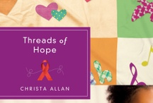 Threads of Hope by Christa Allan / How do you make the choice between what you want and what you need? / by Quilts of Love Fiction