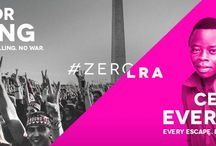 #zeroLRA / Our latest campaign. Stand for nothing - no child soldiers, no killing, no war. Celebrate everything - every escape, every name, every life.  / by Invisible Children