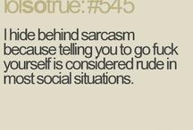 Sarcasm / by Katie Bech