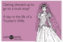 Truckers Wife / by Lakisha Wolfe