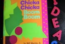 Chicka, Chicka, Boom, Boom / by Angela Douglas