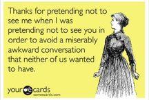 Yes! Random, funny, truths, etc  / by Sandy Hart Long