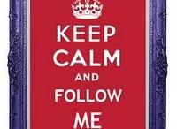 Keep Calm / by Gloria Doody