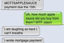 Laughing too hard / by Jordan Scheno