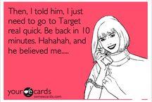 Funny! :0) / by Kelley Gmelich