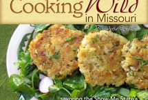 Cooking Wild / You had fun hunting, catching or gathering your quarry--now have fun eating it. / by Missouri Conservation