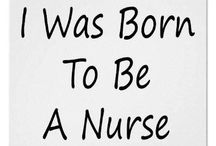 I Was Born To Be A Nurse / I'll have my BSN in April, can't wait to be able to write my name with RN behind it!!  / by Wild Soul