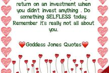 Goddess Jones Quotes / The Love Jones Experience Radio Show  / by Goddess Jones