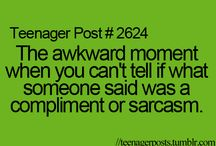 Awkward moments, teenager posts, relatable posts..... / by Mansi Kasliwal