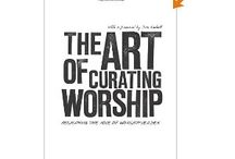 Curating Worship / Ideas for Curating Worship @ Bethesda Lutheran Church, Eugene, OR / by Jennifer Reiss