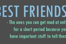 *{Friend Quotes}* / by Tessa Rae