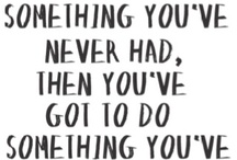 GREAT SAYINGS I BELIEVE IN... / by Moe Meredith