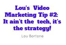 Marketing Tips & Quips / More Video Tips from http://www.loubortone.com / by Lou Bortone